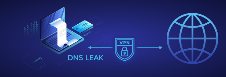 How to detect and prevent a DNS Leak while using VPN?